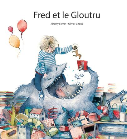 Fred et le Gloutru | Jérémy Semet