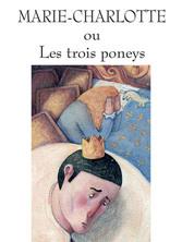 Marie Charlotte ou les trois poneys | Grégoire Kocjan
