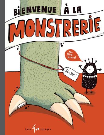 Bienvenue à la Monstrerie | Élise Gravel