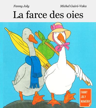 La farce des oies | Fanny Joly