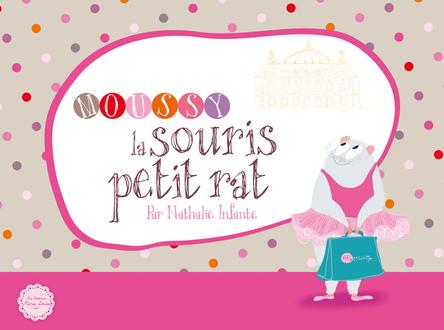 Moussy, la souris petit-rat | Nathalie Infante