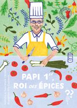 Papi 1er, Roi des épices | Nathalie Clément