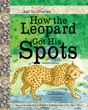 How the Leopard Got His Spots | Stephanie P.Gilman