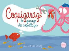 Coquigarage, le garage des coquillages | Nathalie Infante