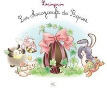 Les chocozoeufs de Pâques...Lapingouin   Carole-Anne Boisseau