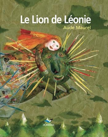 Le Lion de Léonie | Aude Maurel