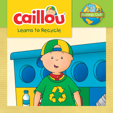 Caillou learns to recycle | Eric Sévigny