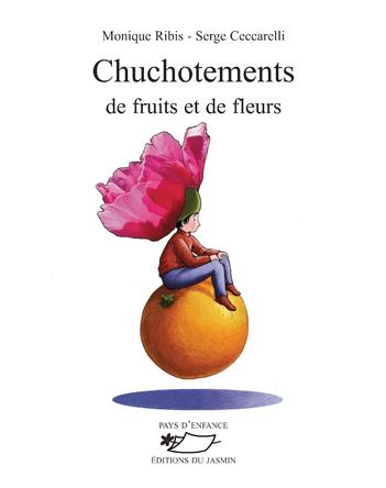 Chuchotement de fruits et de fleurs | Monique Ribis